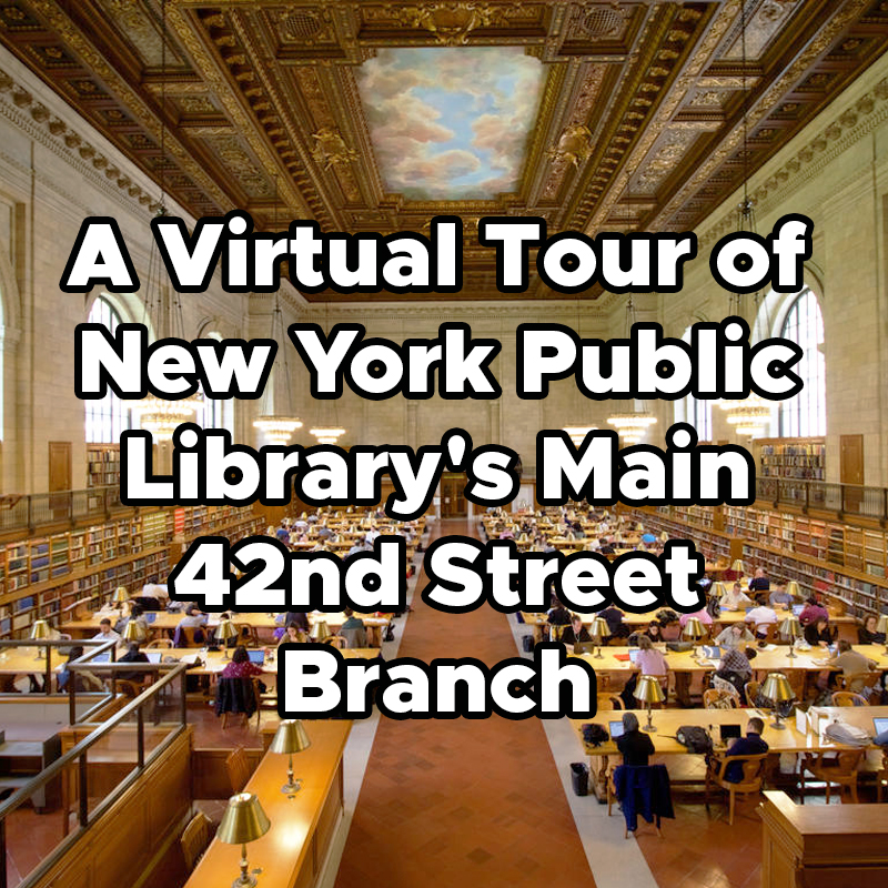 A Virtual Tour of New York Public Library's Main 42nd Street Branch