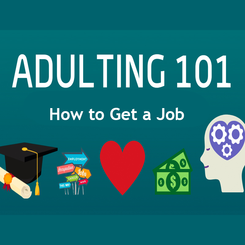 Adulting 101: How to Get a Job