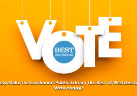 Help Make the Larchmont Public Library the Best of Westchester. Vote today!