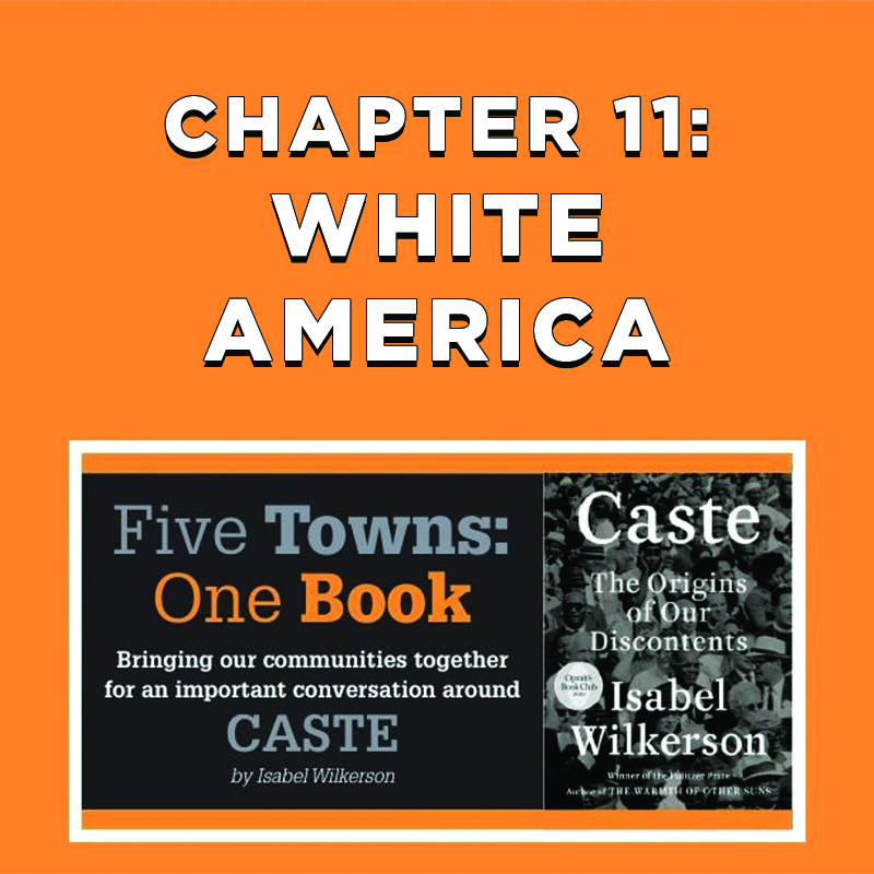 Caste Book Discussion: Chapter 11: White America
