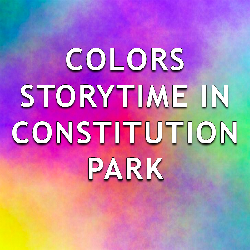 Colors Storytime in Constitution Park -  EVENT FULL