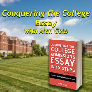 Conquering the College Essay with Alan Gelb