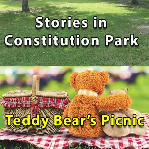 Stories in Constitution Park - Teddy Bear's Picnic