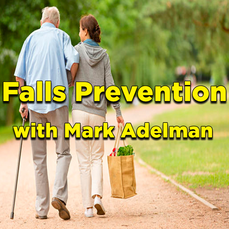 Falls Prevention with Mark Adelman on Zoom or in person