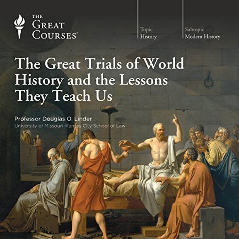 Great Courses: The Great Trials of World History And the Lessons They Teach Us