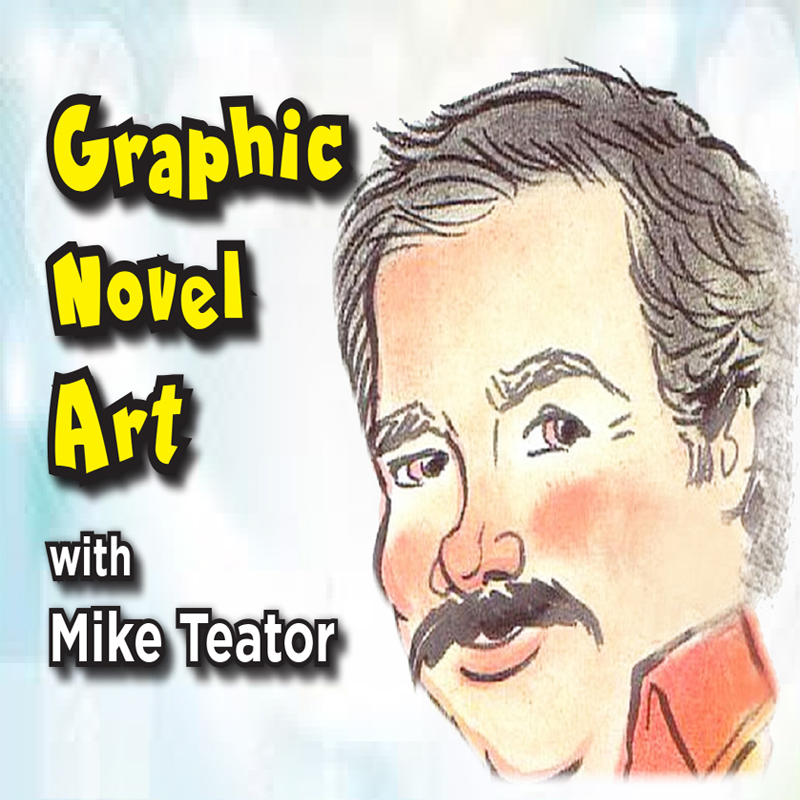 Graphic Novel Art, with Mike Teator via Zoom