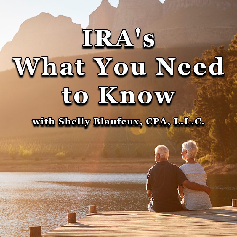 IRA's What You Need to Know with Shelly Blaufeux, CPA, L.L.C. live on Zoom