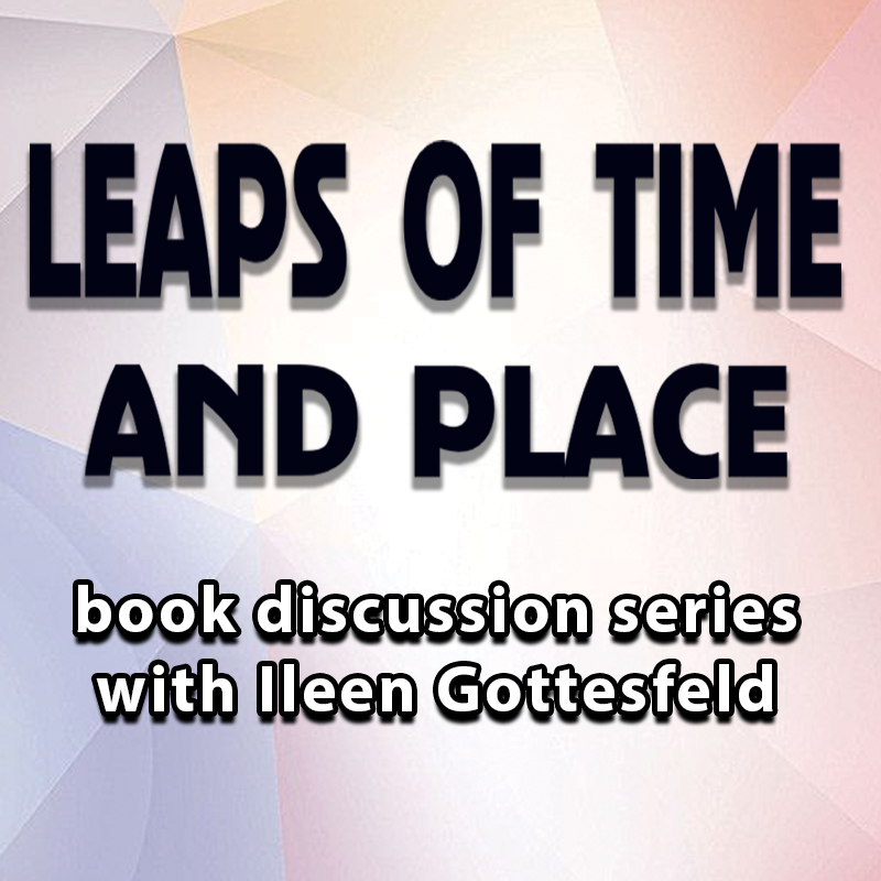 Leaps of Time and Place with Ileen Gottesfeld on Zoom