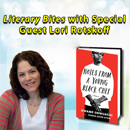 Literary Bites with Special Guest Lori Rotskoff Live on Zoom