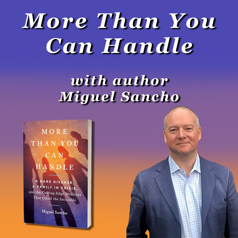 More Than You Can Handle with author Miguel Sancho on Zoom