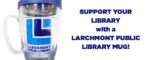 Didn't Get a Larchmont Library Mug This Season?