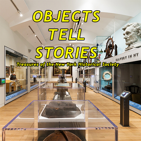 Objects Tell Stories: Treasures of the New-York Historical Society on ZOOM