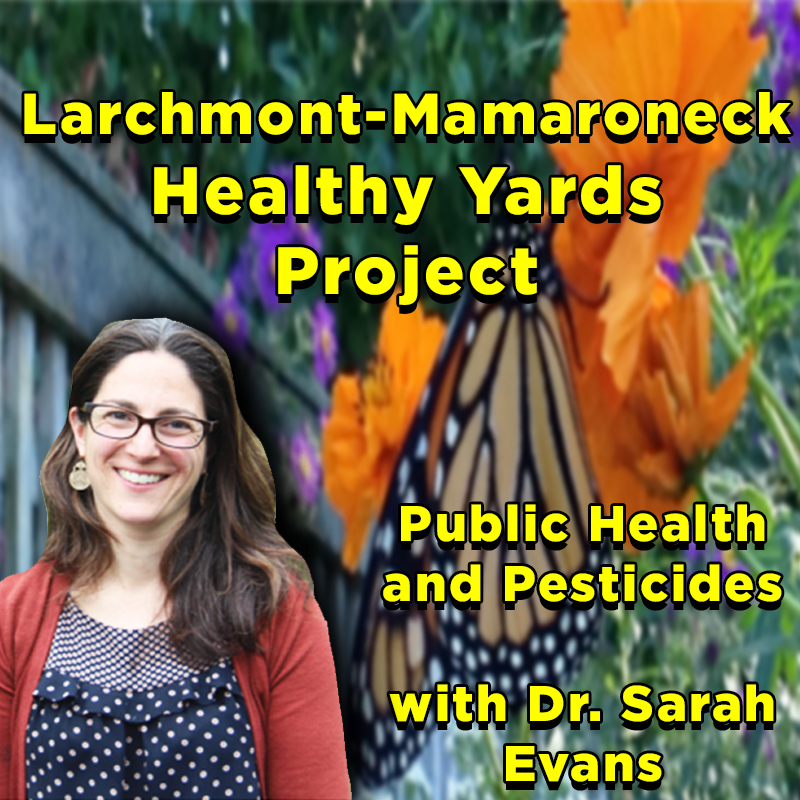 Larchmont-Mamaroneck Healthy Yards Project: Public Health and Pesticides