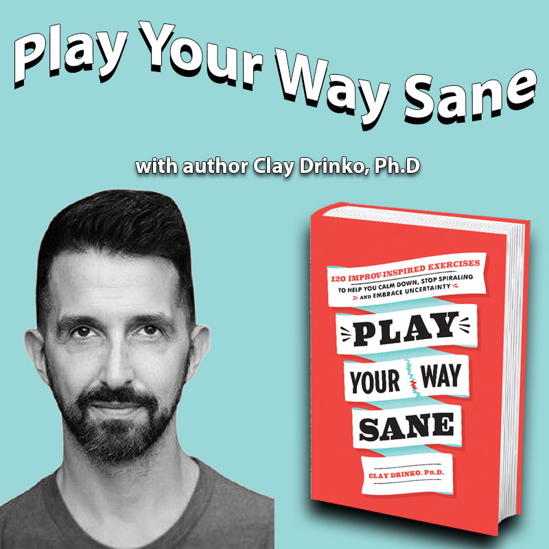 Play Your Way Sane with author Clay Drinko on Zoom