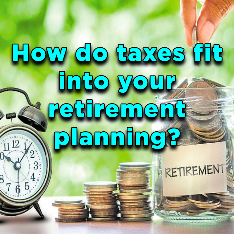 How do taxes fit into your retirement planning? on Zoom