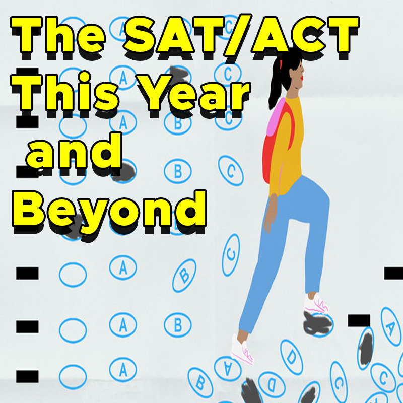 The SAT/ACT This Year and Beyond