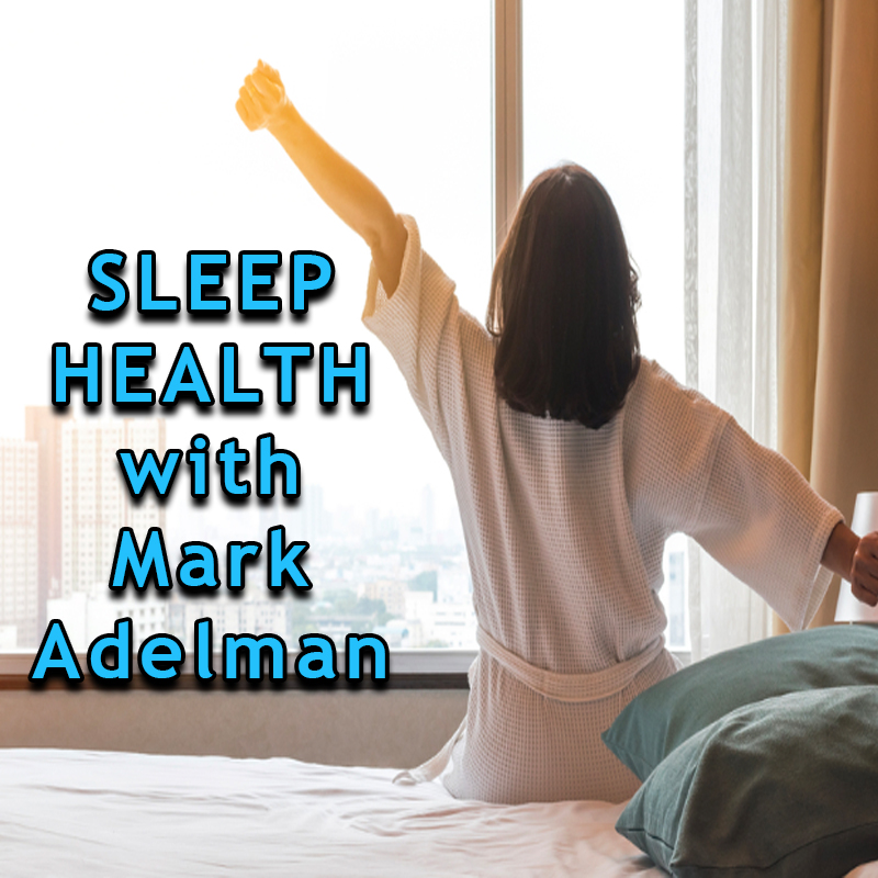 Sleep Health with Mark Adelman on Zoom