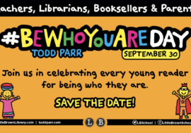 """Celebrate """"Be Who You Are Day"""" with Author, Todd Parr  September 30th"""