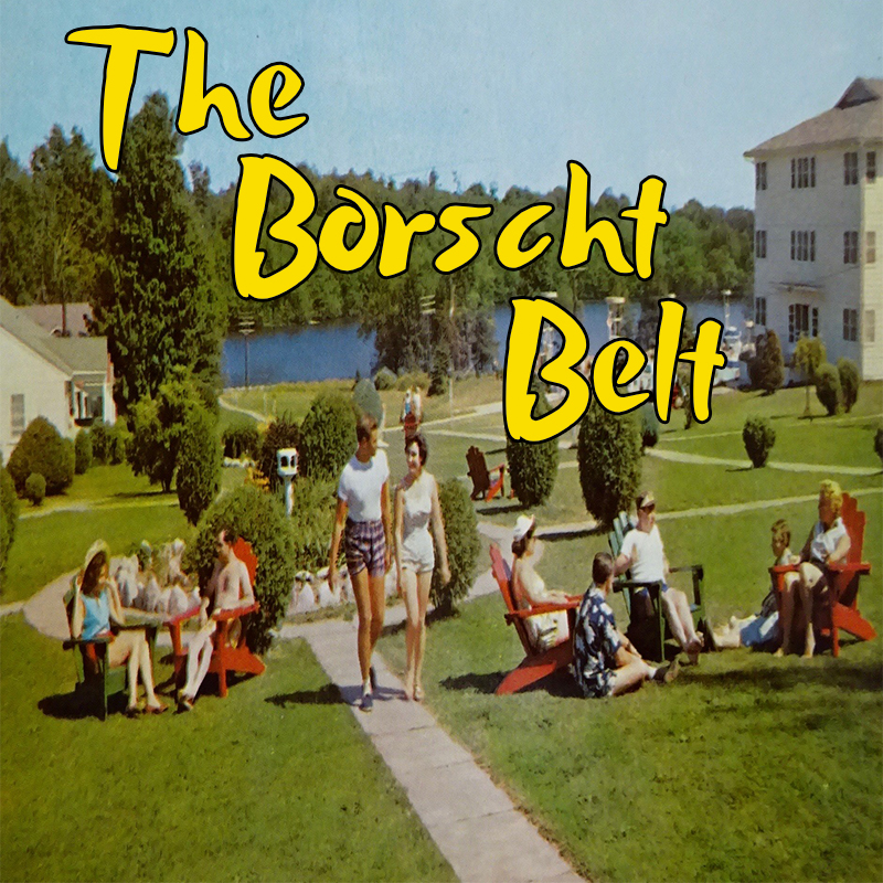 The Borscht Belt with Marty Schneit on Zoom