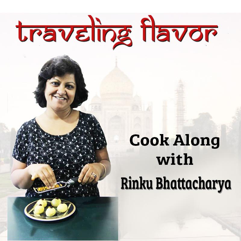 Traveling Flavor: Cook Along with Rinku Bhattacharya on Zoom