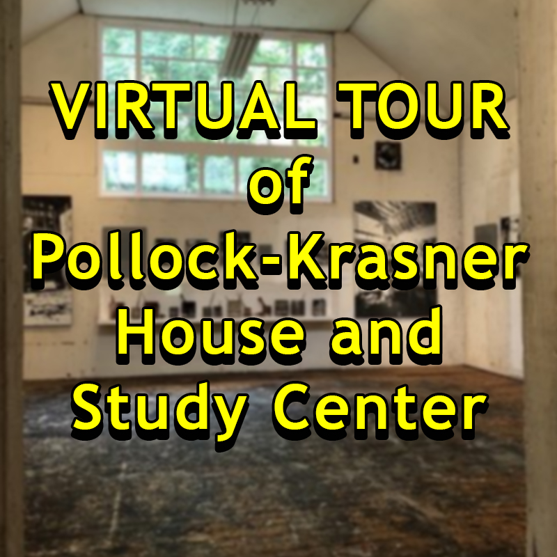 VIRTUAL TOUR of Pollock-Krasner House and Study Center with Education Coordinator, Author-Artist, Joyce Raimondo on Zoom