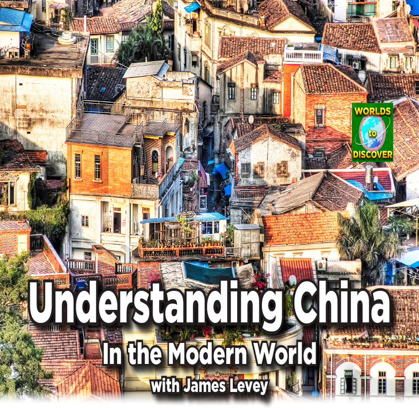 Understanding China in the Modern with James Levey