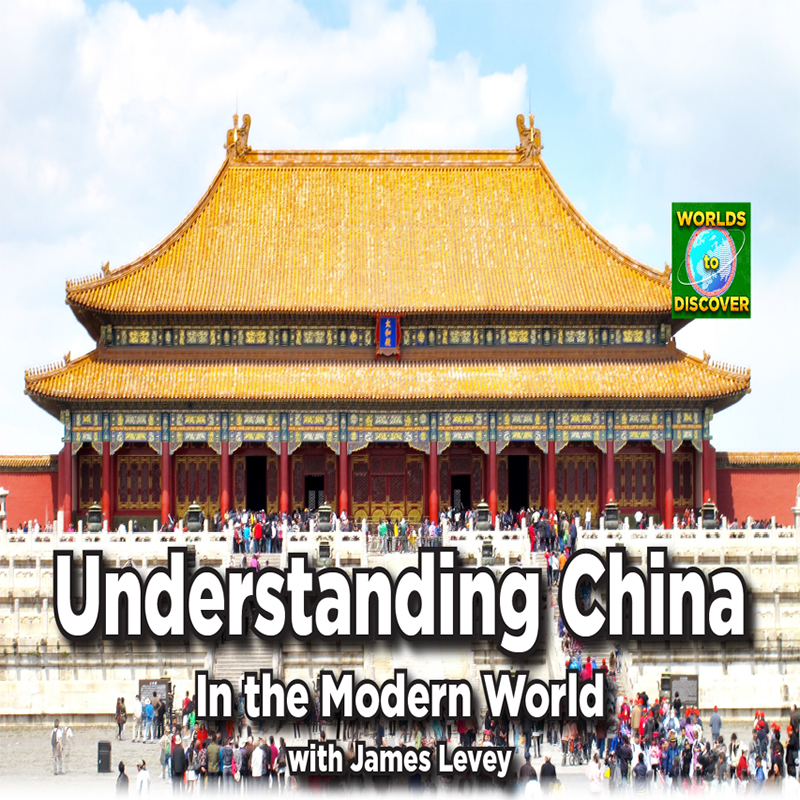 Understanding China in the Modern World with James Levey