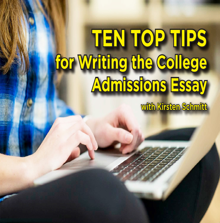 Ten Top Tips for Writing the College Admissions Essay