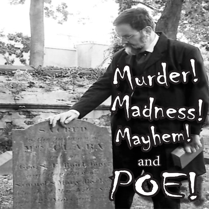 Murder, Madness, Mayhem and Poe with Frank Connelly