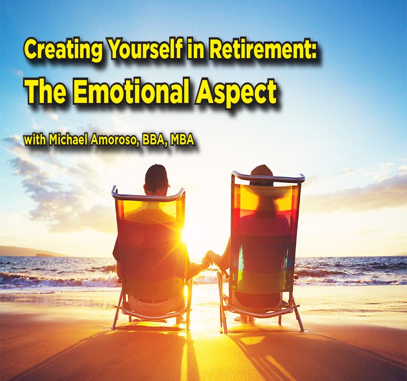 Creating Yourself in Retirement: The Emotional Aspect
