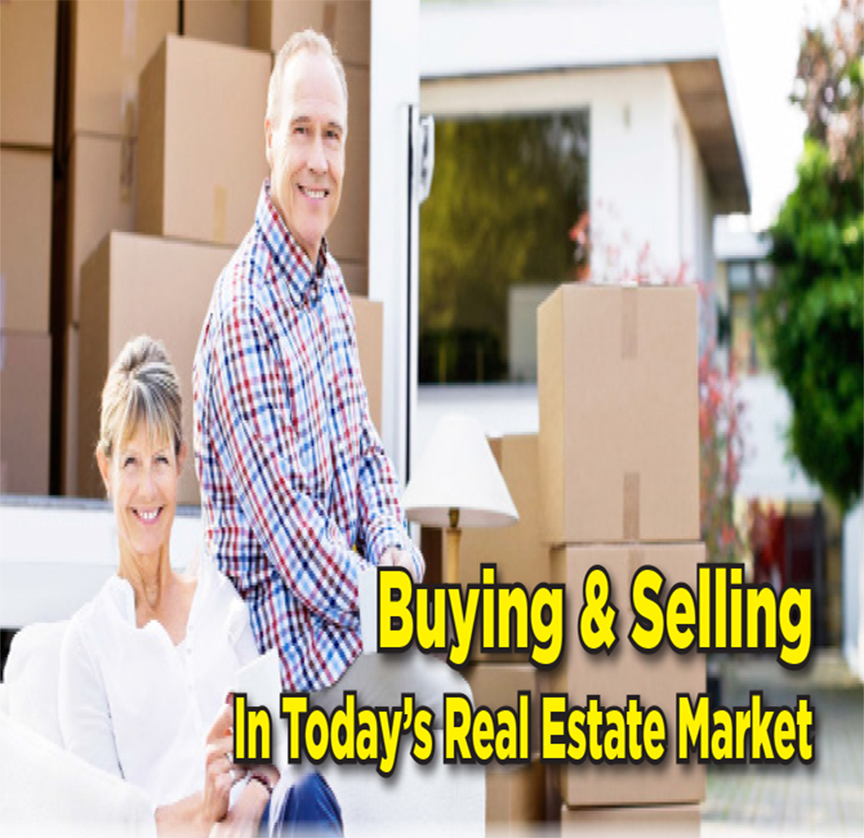 Buying & Selling in Today's Real Estate Market