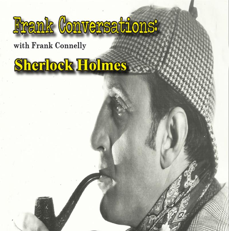 FRANK CONVERSATIONS: Frank Connelly Discusses Sherlock Holmes on Zoom
