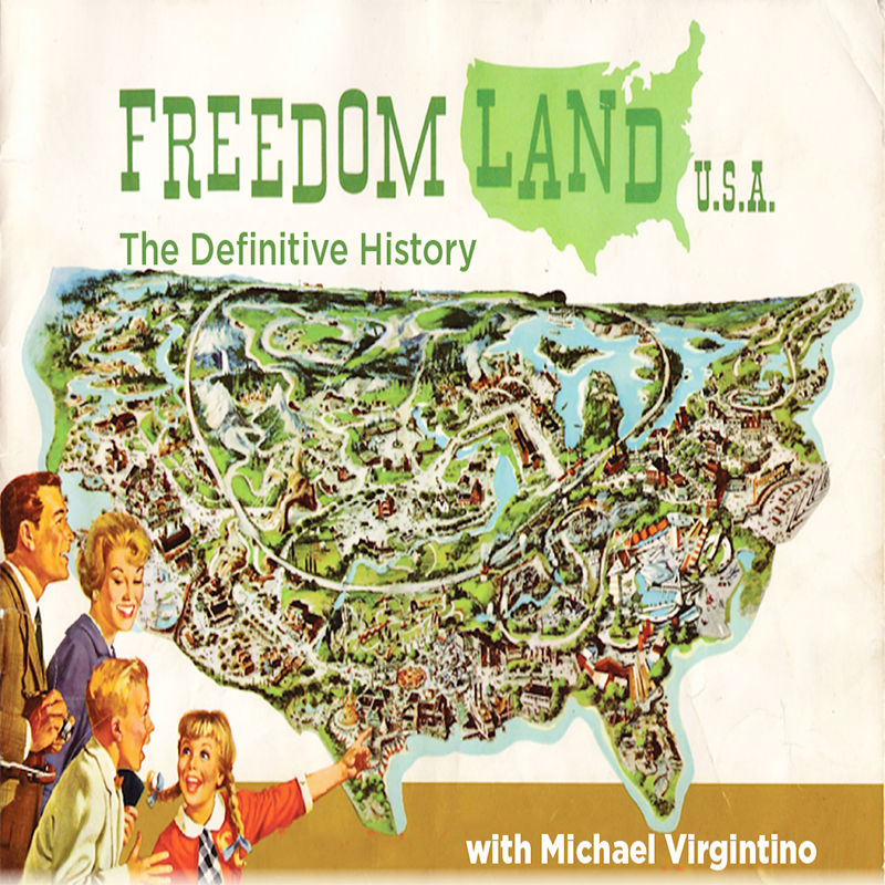 Freedomland U.S.A.: The Definitive History with Michael Virgintino