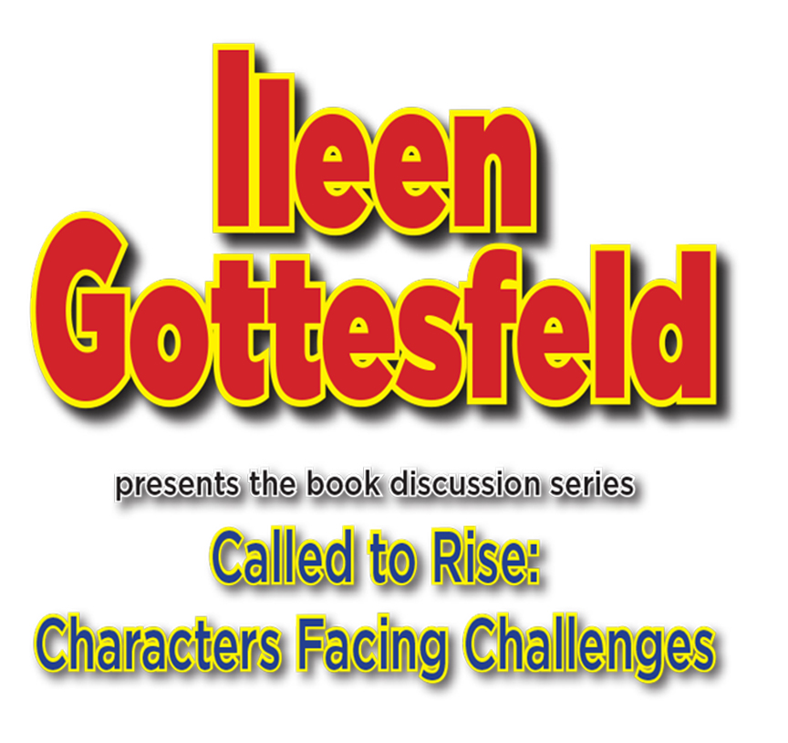Called to Rise: Characters Facing Challenges with Ileen Gottesfeld