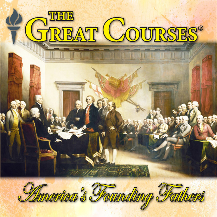 Great Courses: America's Founding Fathers