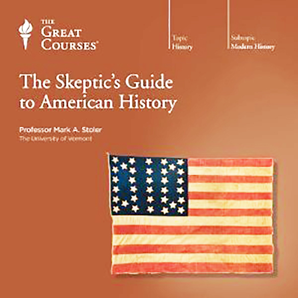 Great Courses: A Skeptic's Guide to American History on ZOOM