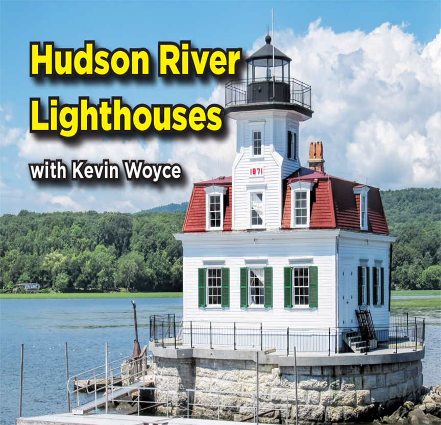 Hudson River Lighthouses with Kevin Woyce