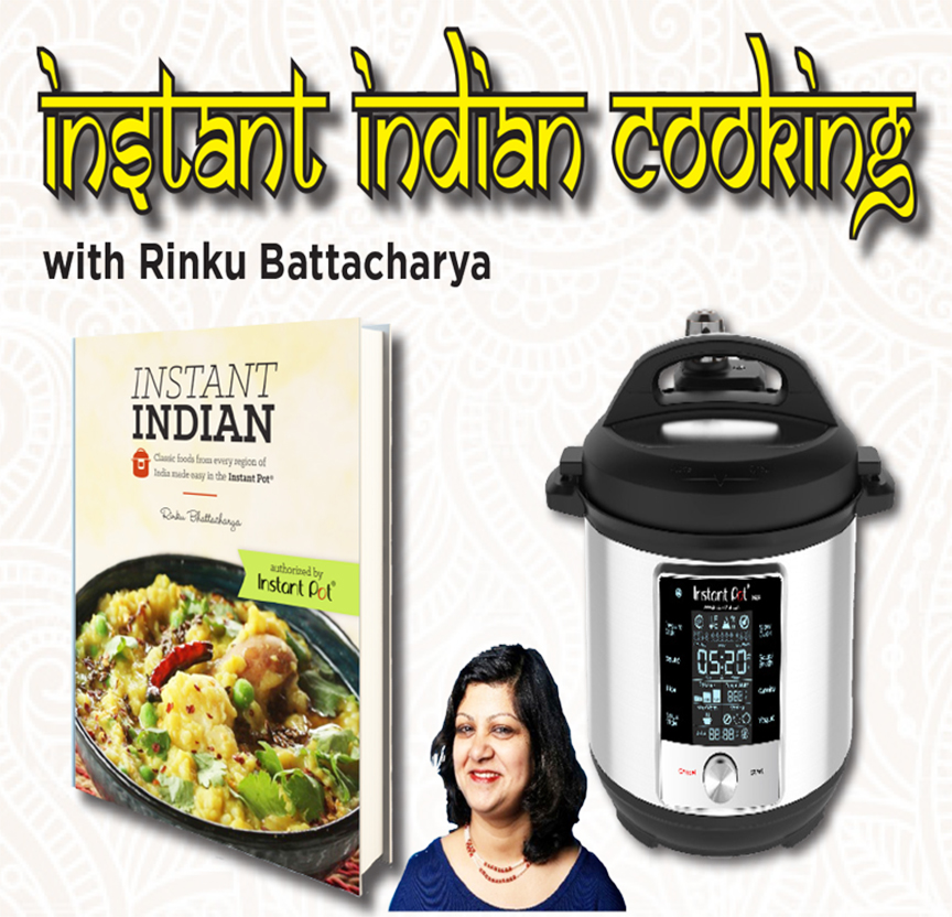Instant Indian Cooking with Rinku Bhattacharya