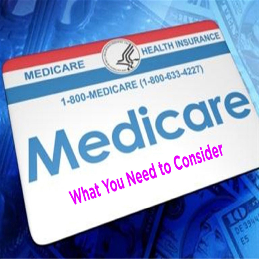 Medicare – What You Need to Consider