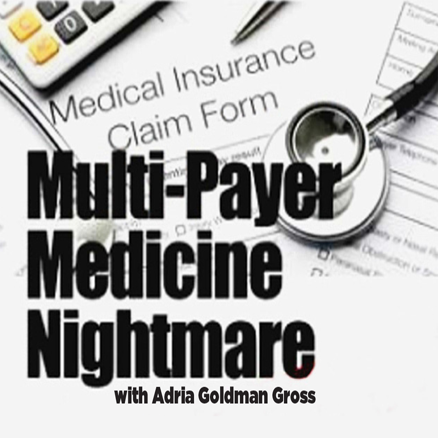 The Multi-Payer Medicine Nightmare with Adria Goldman Gross