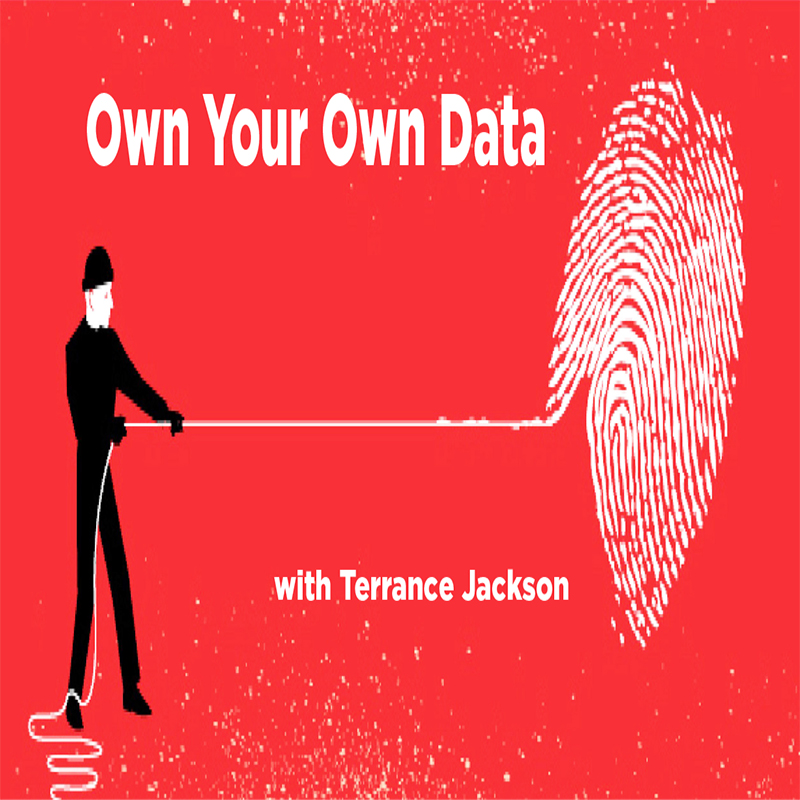 Own Your Own Data with Terrance Jackson