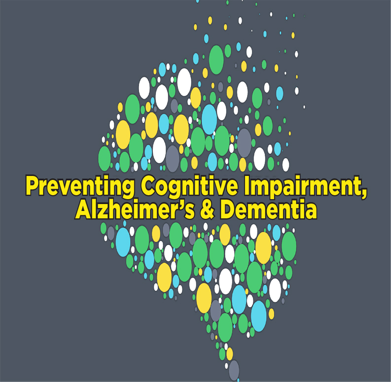 Preventing Cognitive Impairment, Alzheimer's and Dementia with Mark Adelman