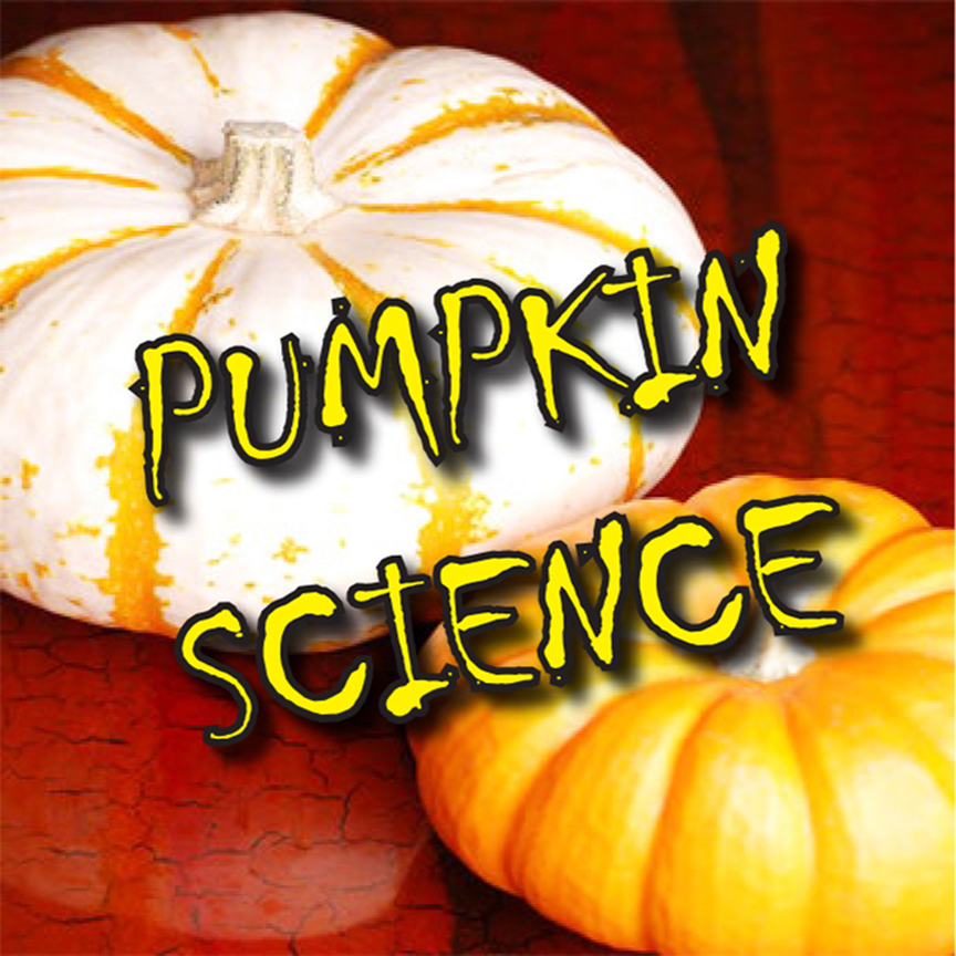 Stories for Mad Scientists: Pumpkin Science - EVENT FULL