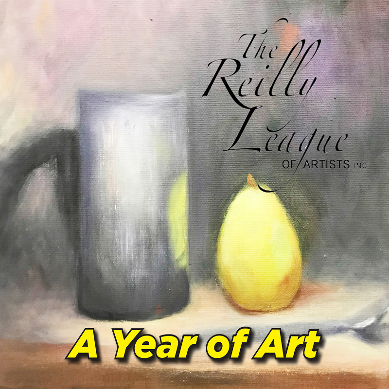 A Year of Art with the Reilly League of Artists