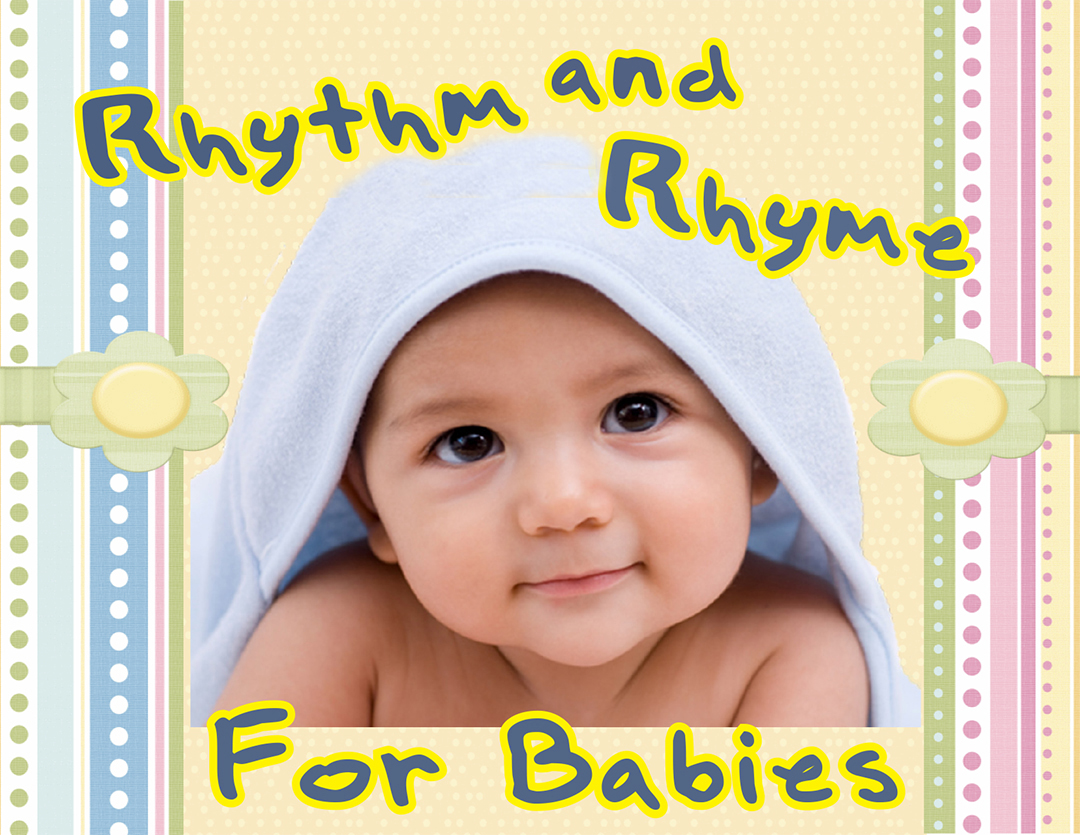 Rhythm and Rhyme for Babies - Tuesdays