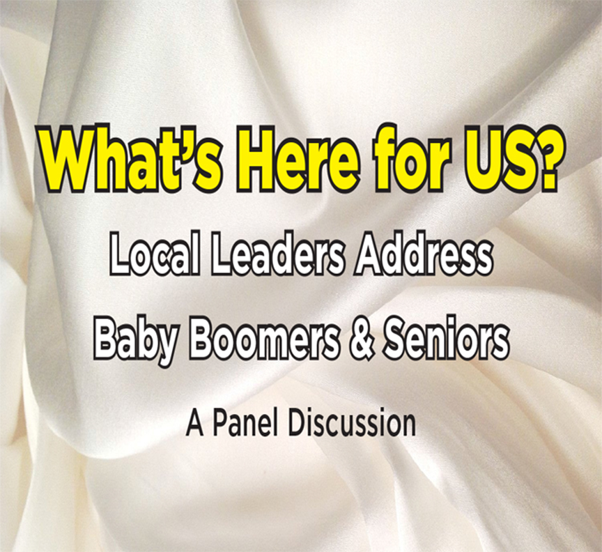 What's Here for Us? Local Leaders Address Boomers & Seniors