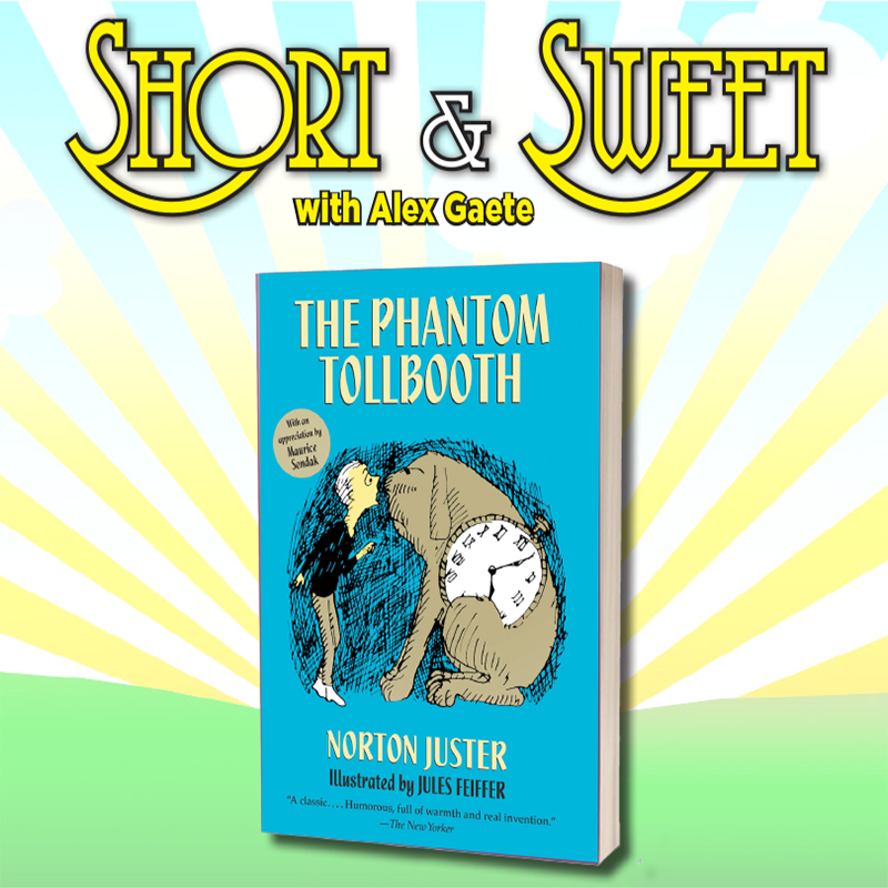 Short and Sweet with Alex Gaete: The Phantom Tollbooth