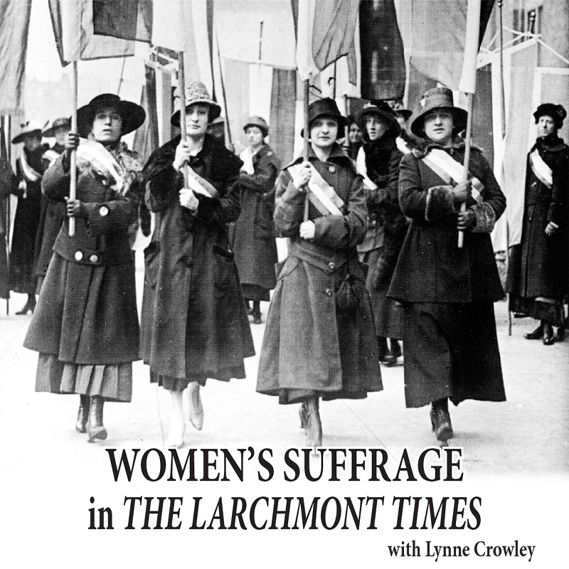 Women's Suffrage in the Larchmont Times with Lynne Crowley