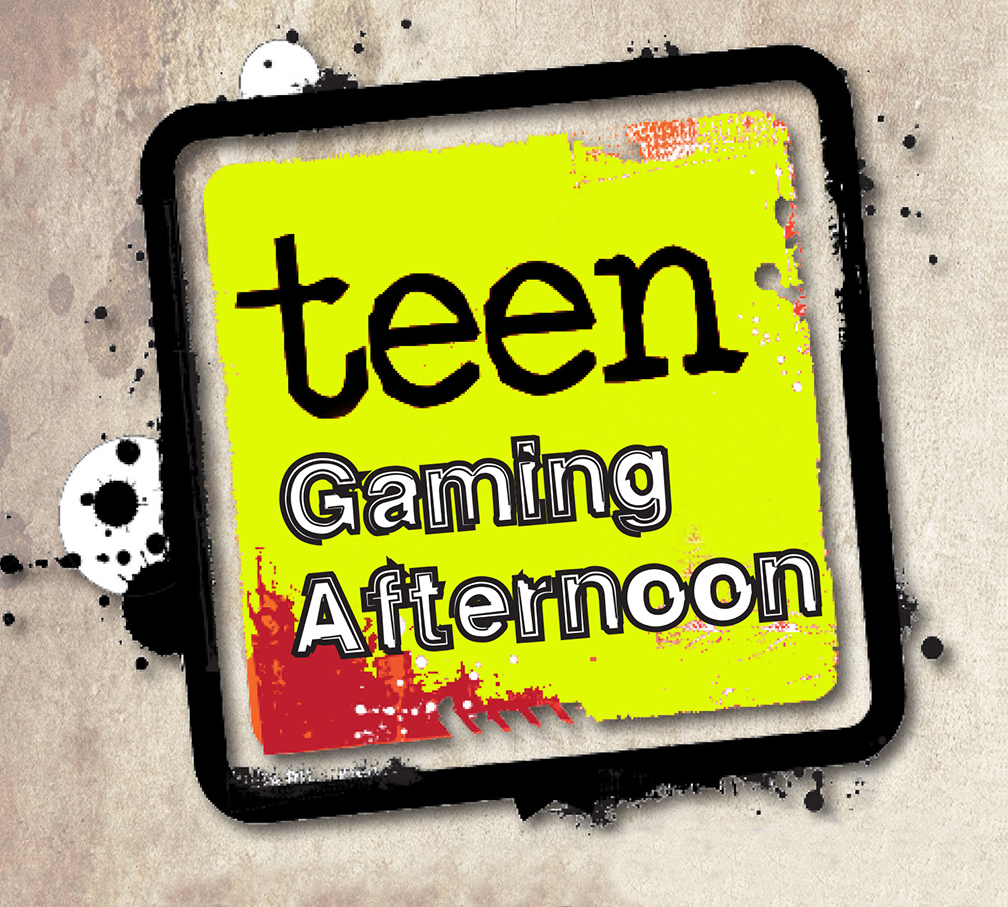 Teen Gaming Afternoon