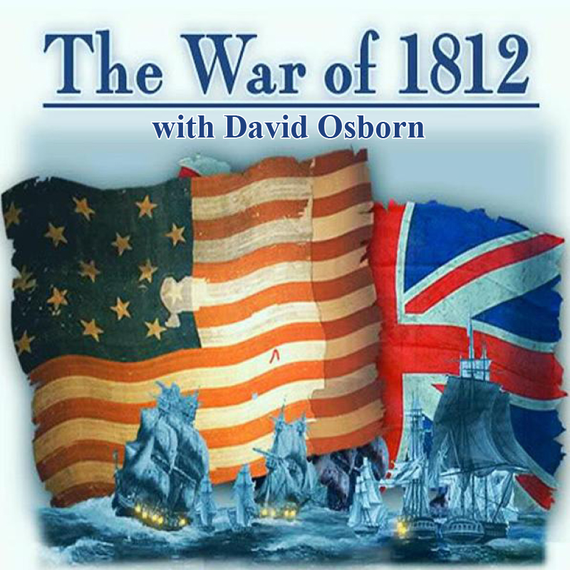 The War of 1812 - with David Osborn on ZOOM